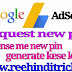 Adsense new pin request kese kare