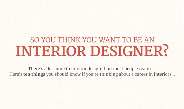 So You Think You Want To Be An Interior Designer? #infographic