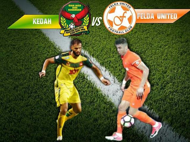 Live Streaming Kedah vs Felda United 20.9.2017 Liga Super