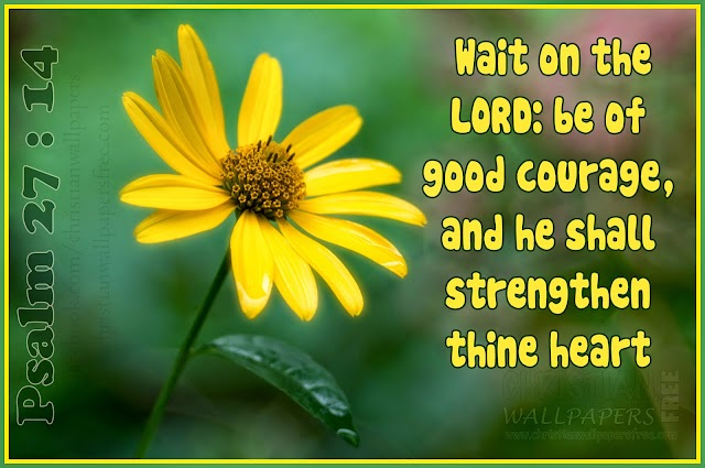 Courage, Strengthen Heart Bible Verse