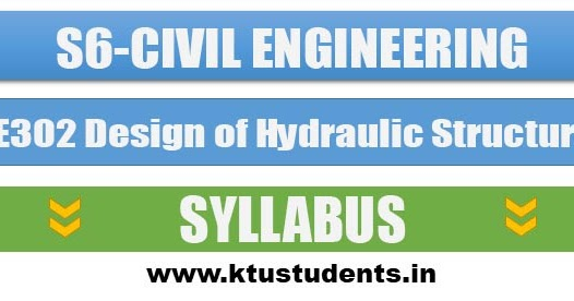 Ce302 Design Of Hydraulic Structures Syllabus S6 Ce
