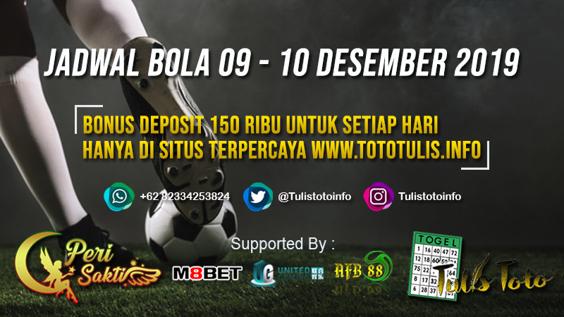 JADWAL BOLA TANGGAL 09 – 10 DESEMBER 2019