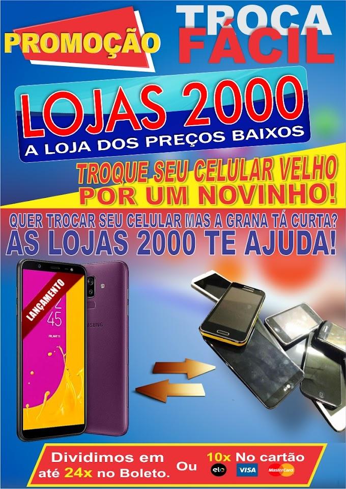 LOJAS 2000 - LANÇA A MEGA CAMPANHA TROQUE FÁCIL