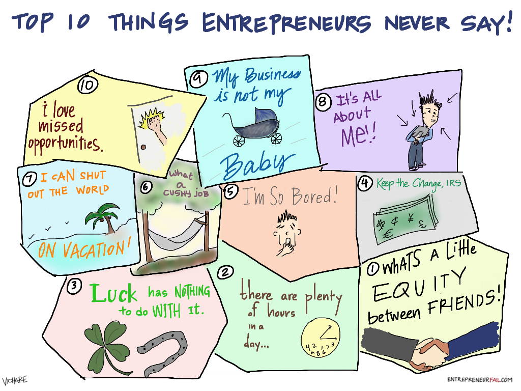 From the comic www.entrepreneurfail.com
