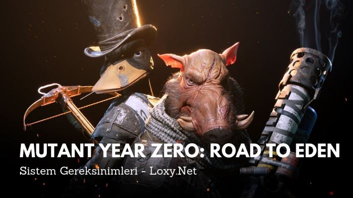 Mutant Year Zero: Road to Eden Sistem Gereksinimleri