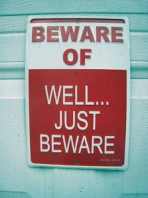 Beware - sign board that desperately explaination