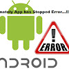 Nih...!!! 5 Cara Ampuh Mengatasi Unfortunately App has Stopped Error di Android
