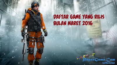 Daftar Game Yang Rilis Bulan Maret 2016