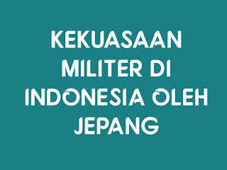Pembagian Kekuasaan Militer Jepang di Indonesia