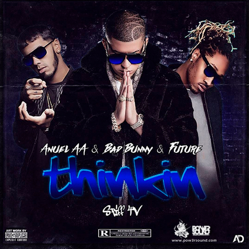 https://www.pow3rsound.com/2018/04/bad-bunny-ft-anuel-aa-future-thinkin.html