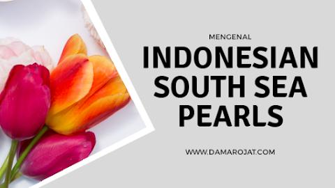 Mengenal Indonesian South Sea Pearls