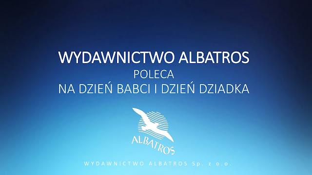 Wydawnictwo Albatros poleca na dzień Babci i dzień Dziadka