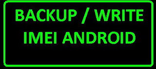 Tutorial cara backup dan write imei pada android
