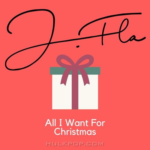 J.Fla – All I Want For Christmas Is You – Single