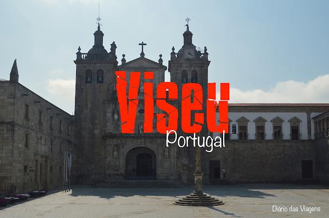 O que visitar em Viseu, Portugal