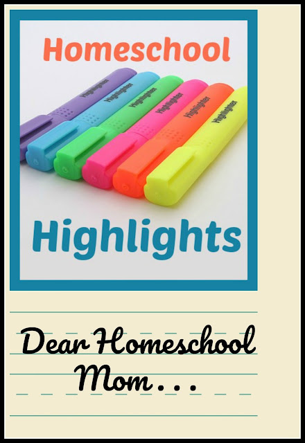 Homeschool Highlights - Dear Homeschool Mom . . . on Homeschool Coffee Break @ kympossibleblog.blogspot.com