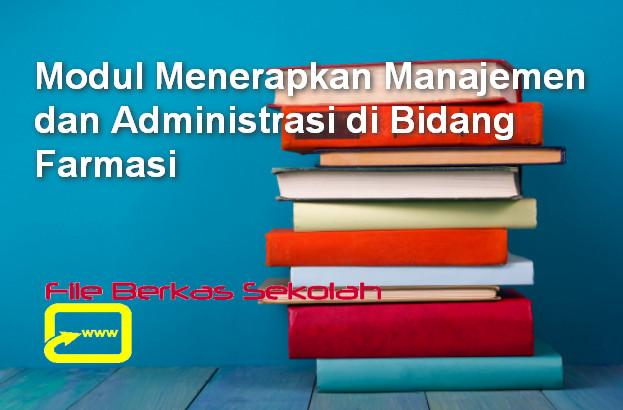 Modul Menerapkan Manajemen dan Administrasi di Bidang Farmasi