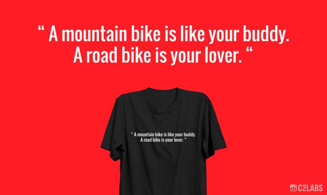 Kaos Kata A Mountain Bike Is Like Your Buddy A Rroad Bike