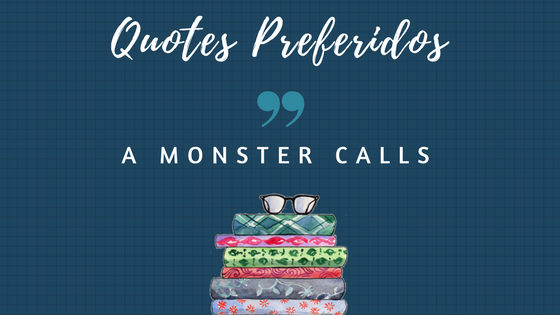 Quotes Preferidos: A Monster Calls (Inglês)
