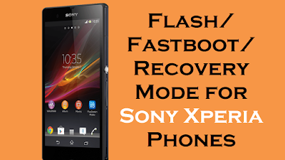 Flash Fastboot Recovery Mode for Sony Xperia Phones