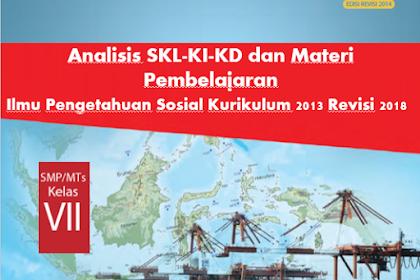 Analisis SKL,KI,KD dan Materi Pembelajaran Ilmu Pengetahuan Sosial Kelas VII SMP/MTs  Kurikulum 2013 Revisi 2018