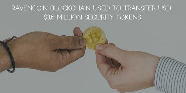 Ravencoin Blockchain used to Transfer USD $3.6 Million Security Tokens