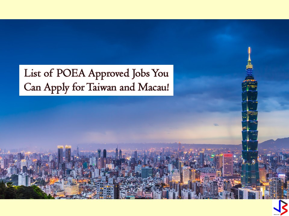 Taiwan and Macau are hiring Filipino workers this August 2018! If you are searching for jobs abroad, you may consider this list from the Philippine Overseas Employment Administration (POEA). Taiwan is particularly in need of the following; factory workers, engineers, teachers, caretakers, domestic helpers, nursing aids and many more! On the other hand, Macau is looking for bartenders, host persons, servers, and butchers!  Please reminded that jbsolis.com is not a recruitment agency, and all information in this article is taken from POEA job posting sites and posted here for easier public access.   The contact information of recruitment agencies is also listed. Just click your desired jobs to view the recruiter's info where you can ask a further question and send your application. Any transaction entered with the following recruitment agencies is at applicants risk and account.