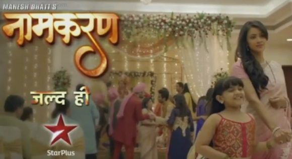star plus upcoming serial 2016 Namkaran star cast, story, timing, TRP rating this week, actress, actors photos
