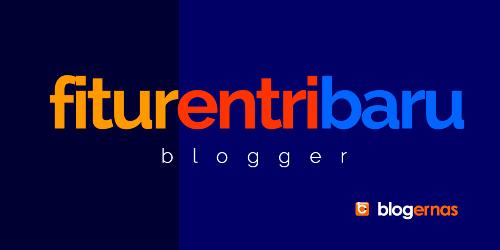 Ulasan Lengkap Fungsi Semua Fitur Entri Baru Blog