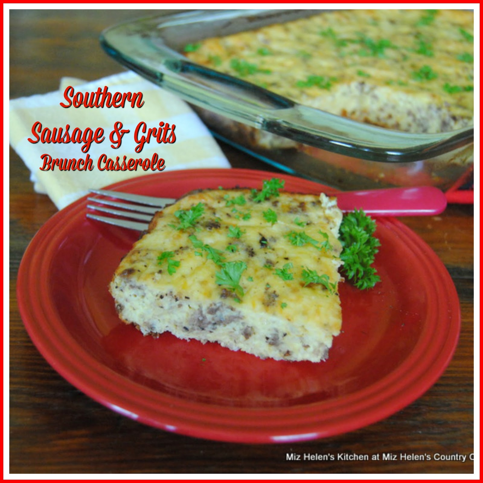 Southern Sausage and Grits Brunch Casserole at Miz Helen's Country Cottage