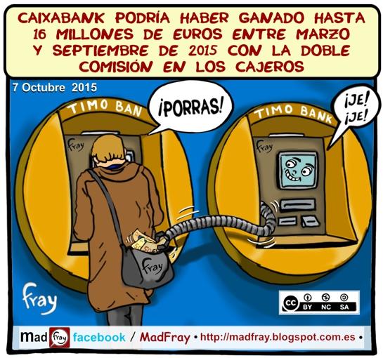 Viñeta: CaixaBank podría haber ganado hasta 16 millones de euros entre marzo y septiembre de 2015 con la doble comisión en los cajeros, Mad Fray