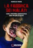 http://www.macrolibrarsi.it/libri/__la-fabbrica-dei-malati-libro.php?pn=1184