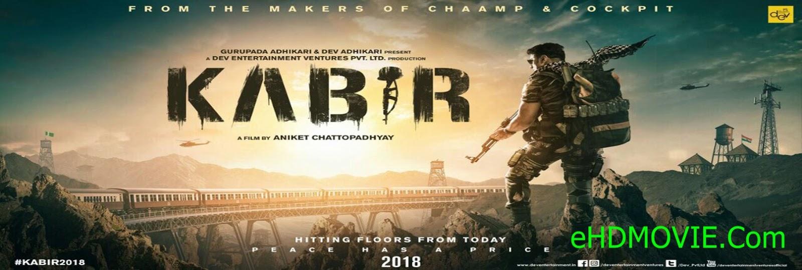 Kabir 2018 Bengali Full Movie Original 480p - 720p ORG WEB-DL 400MB - 1GB