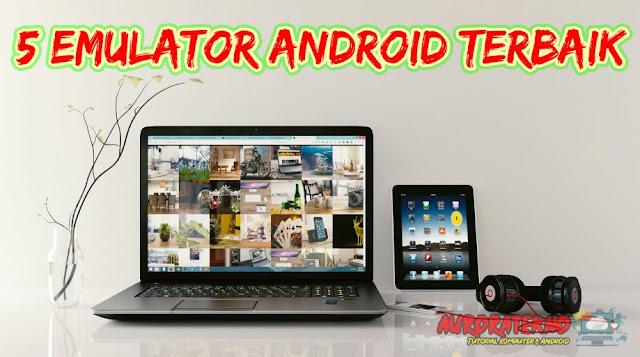 Emulator Android Ringan & Terbaik Untuk PC/Laptop