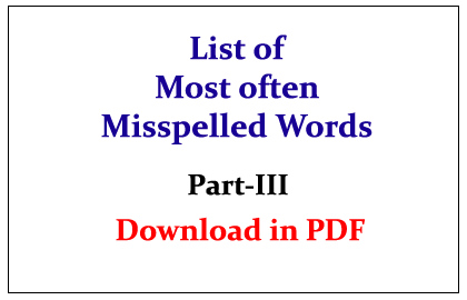 List Of Most Often Misspelled Words In English Questions Part Iii Pdf