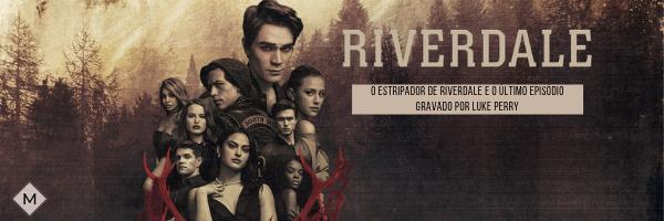 Riverdale | O estripador de Riverdale e o último episódio gravado por Luke Perry