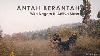 Lirik Lagu Wira Nagara - Antah Berantah (Feat. Aditya Muso)