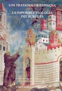 Los tratados de Espinosa: la imposible teología del burgués /Vicente Cervera, María Dolores adsuar y María del Carmen Carrión
