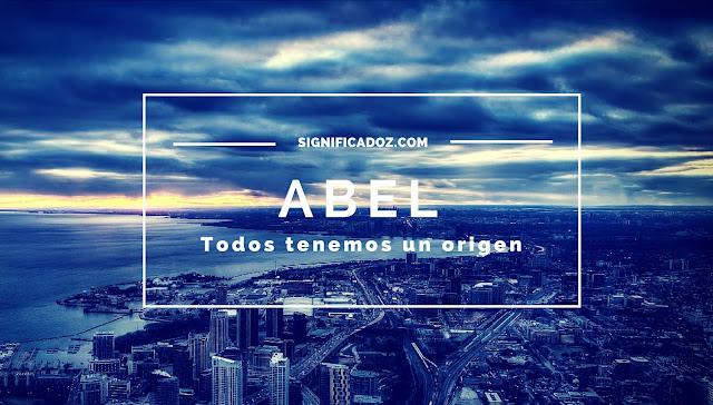 Significado del Nombre Abel ¿Que Significa?