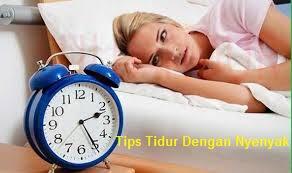 Tips Tidur Dengan Nyenyak
