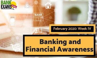 Banking and Financial Awareness February 2020: Week IV