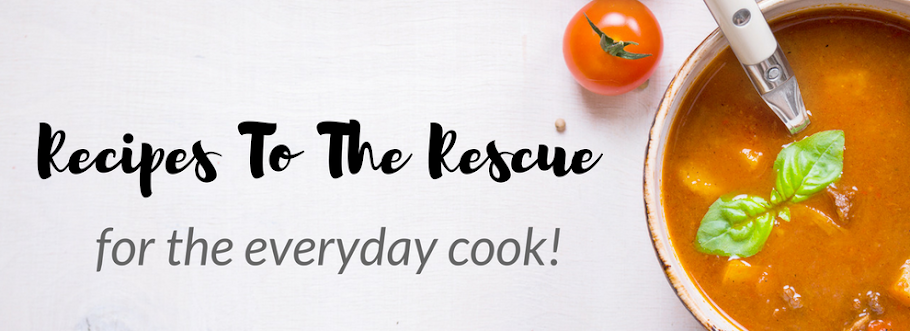 Recipes To The Rescue -  for the everyday home cook