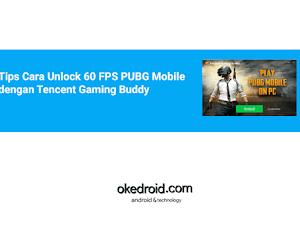 Tips Cara Unlock 60 FPS PUBG Mobile dengan Tencent Gaming Buddy