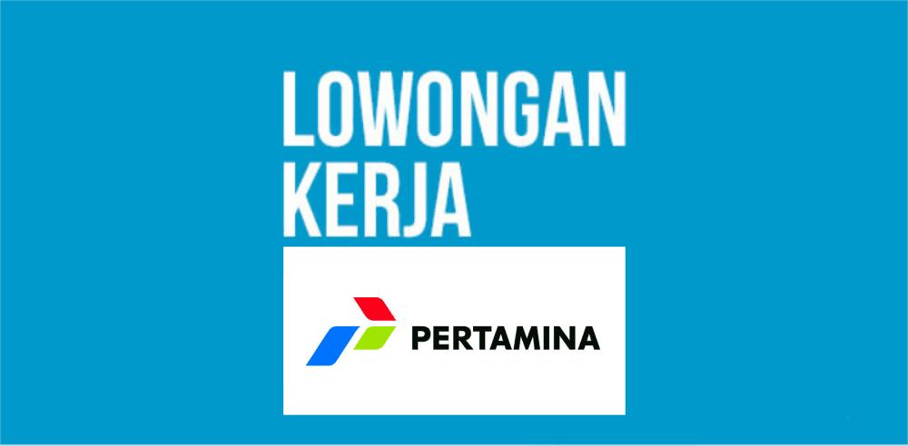 Lowongan Kerja PT Pertamina Terbaru Juli 2017