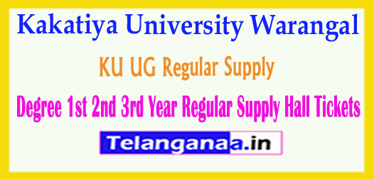 KU UG Kakatiya University Degree 1st 2nd 3rd Year Regular Supply Hall Tickets 2018