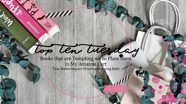 Top Ten Tuesday | Books that are Temping my Amazon Cart aka Window Shopping