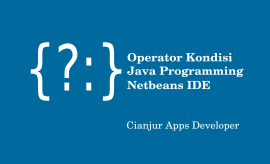 Penggunaan Operator Kondisi (?:) Pada Java - WILDAN TECHNO ART