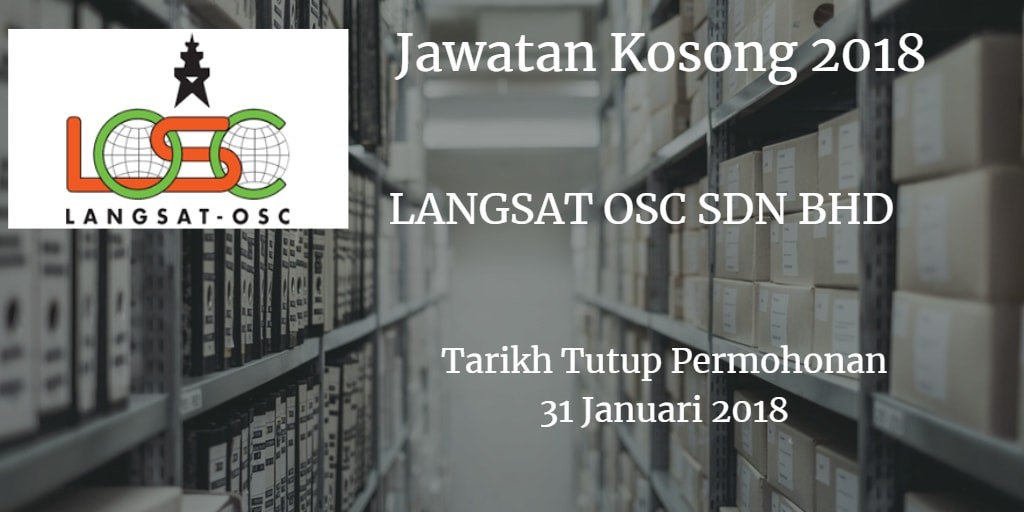 Jawatan Kosong LANGSAT OSC SDN.BHD. 31 Januari 2018