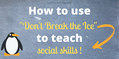 How to use the game Don't Break the Ice to teach social skills
