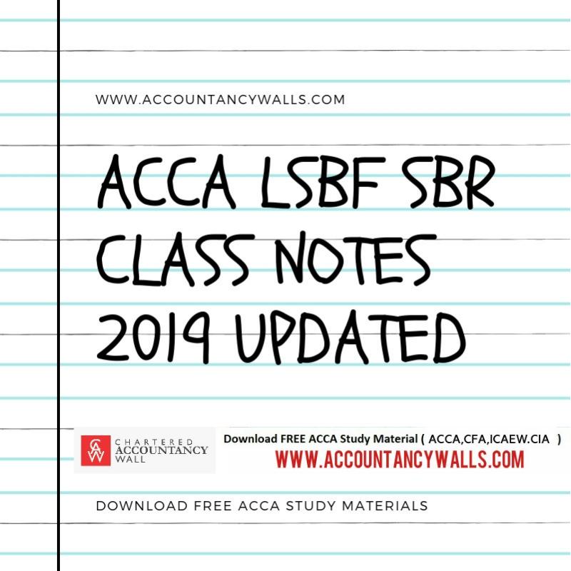 ACCA LSBF SBR CLASS NOTES 2019 - FREE ACCOUNTANCY STUDY